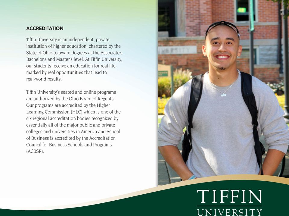 Tiffin University s seated and online programs are authorized by the Ohio Board of Regents.
