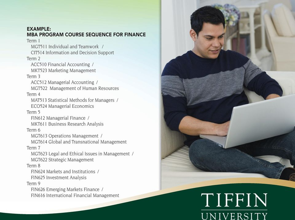 Managerial Finance / MKT611 Business Research Analysis Term 6 MGT613 Operations Management / MGT614 Global and Transnational Management Term 7 MGT623 Legal and Ethical Issues in