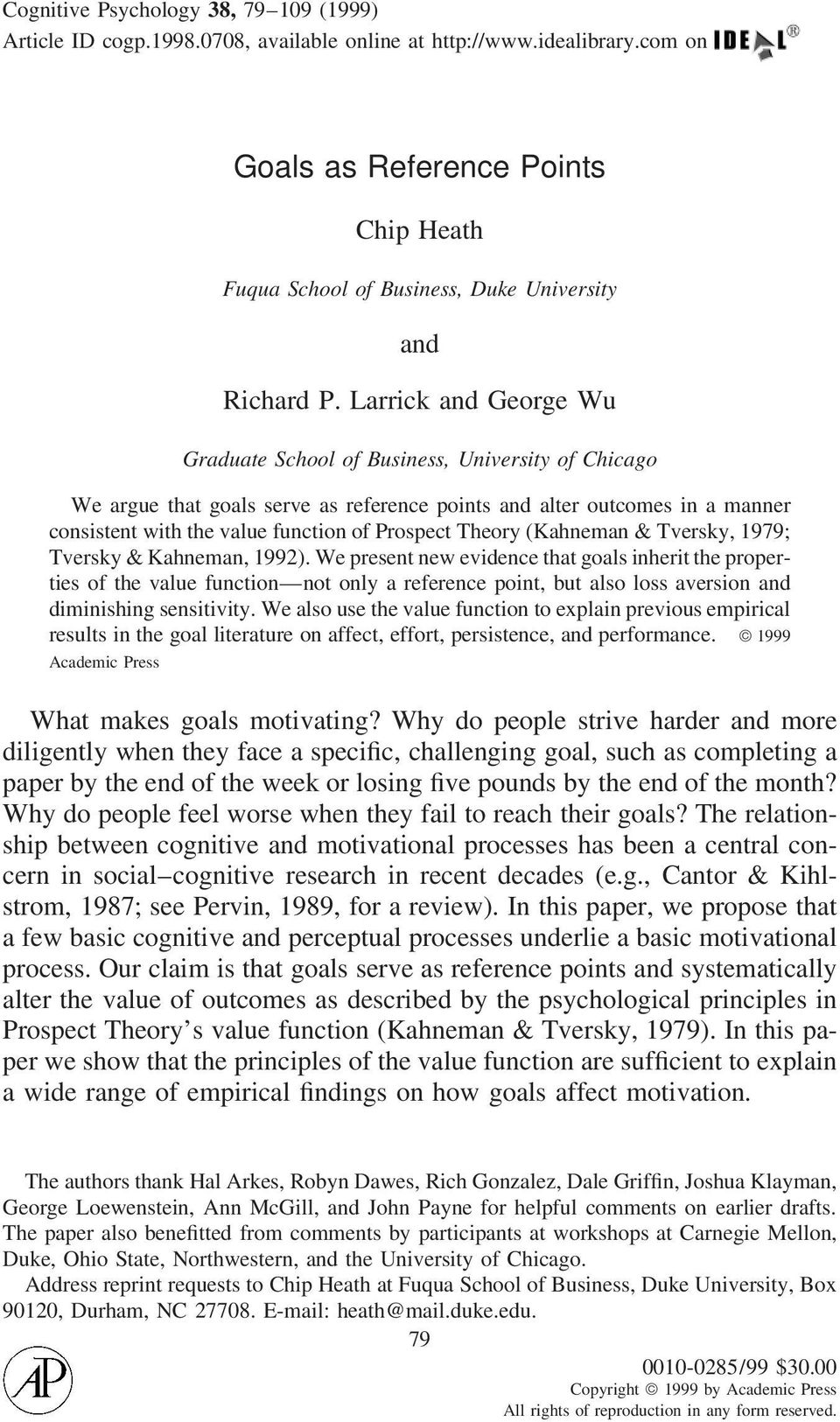 Larrick and George Wu Graduate School of Business, University of Chicago We argue that goals serve as reference points and alter outcomes in a manner consistent with the value function of Prospect