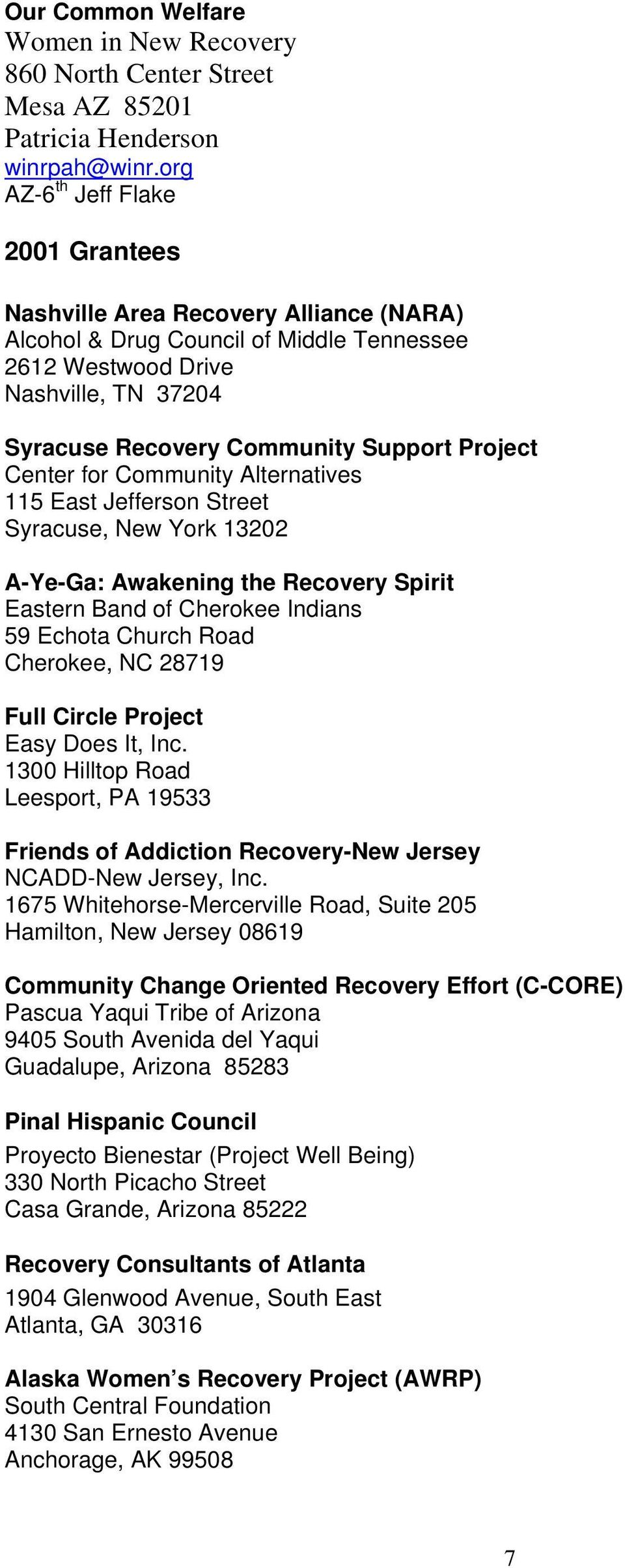 Project Center for Community Alternatives 115 East Jefferson Street Syracuse, New York 13202 A-Ye-Ga: Awakening the Recovery Spirit Eastern Band of Cherokee Indians 59 Echota Church Road Cherokee, NC