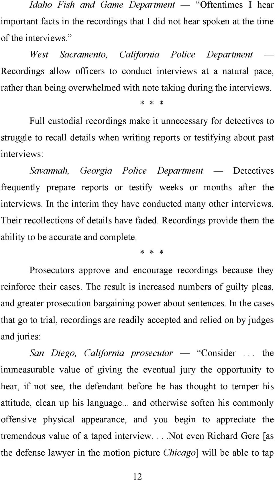* * * Full custodial recordings make it unnecessary for detectives to struggle to recall details when writing reports or testifying about past interviews: Savannah, Georgia Police Department