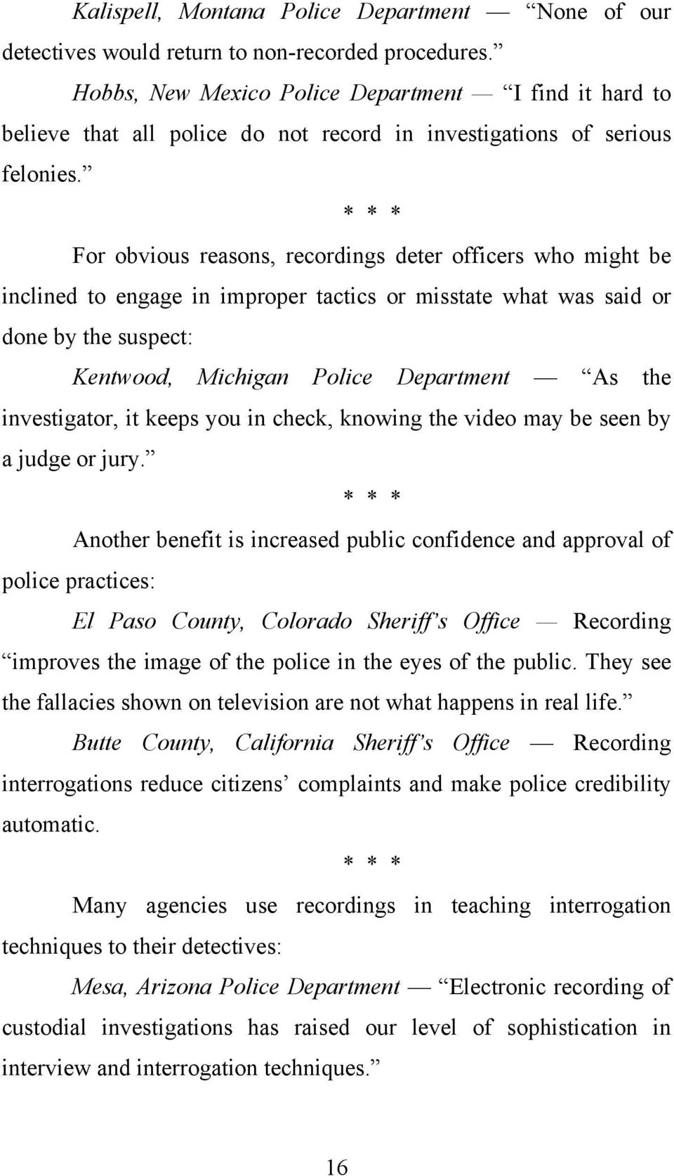 * * * For obvious reasons, recordings deter officers who might be inclined to engage in improper tactics or misstate what was said or done by the suspect: Kentwood, Michigan Police Department As the