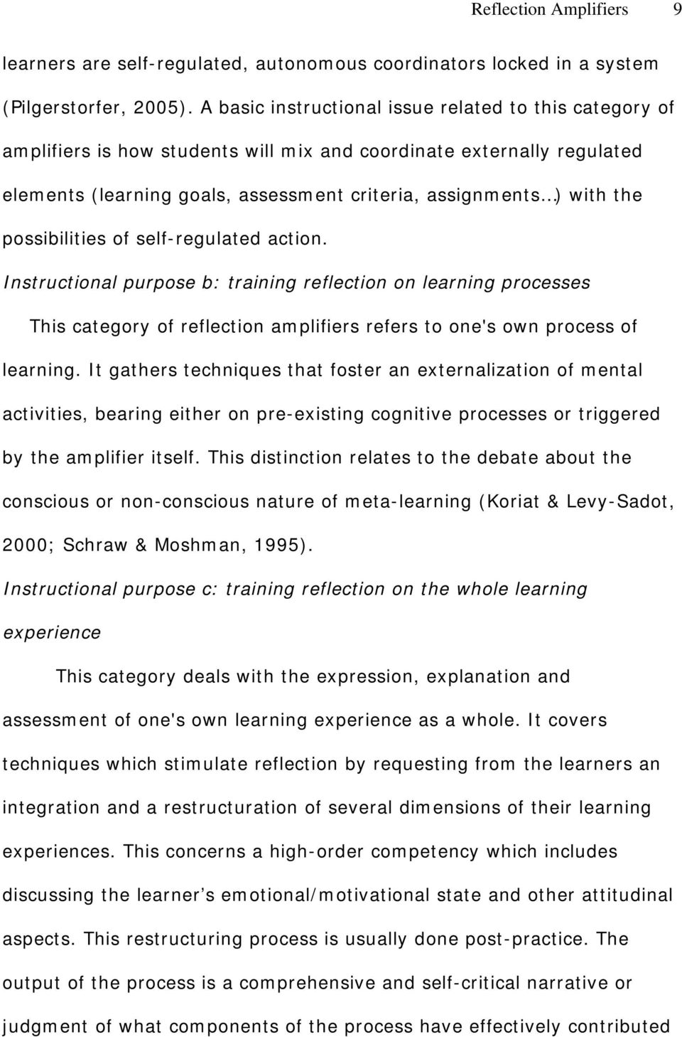 possibilities of self-regulated action. Instructional purpose b: training reflection on learning processes This category of reflection amplifiers refers to one's own process of learning.