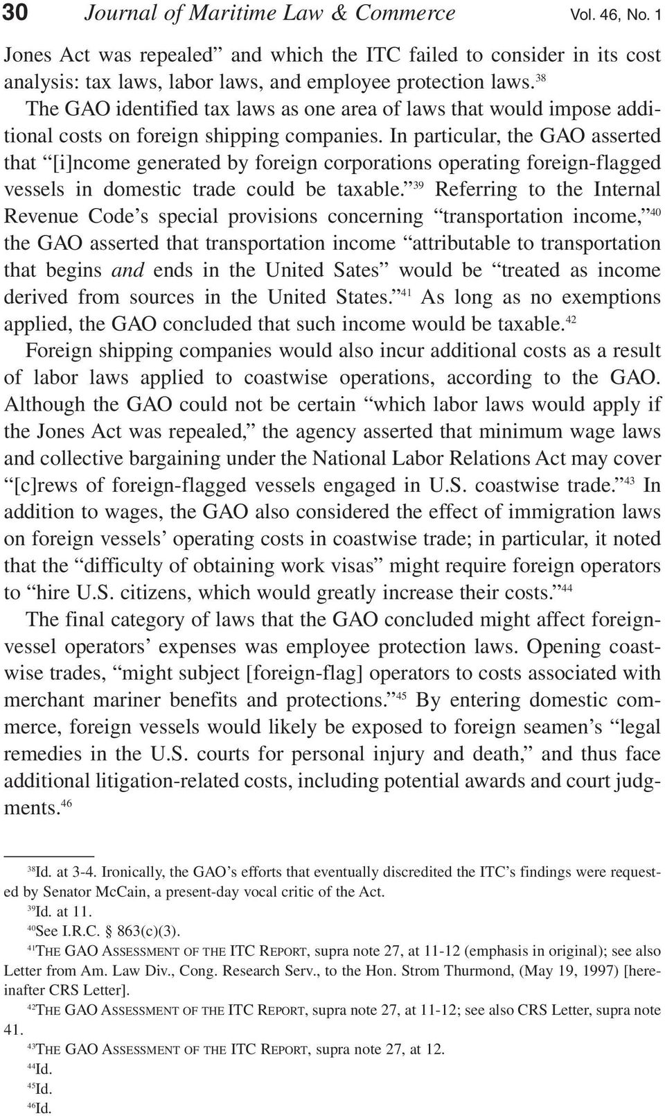 In particular, the GAO asserted that [i]ncome generated by foreign corporations operating foreign-flagged vessels in domestic trade could be taxable.