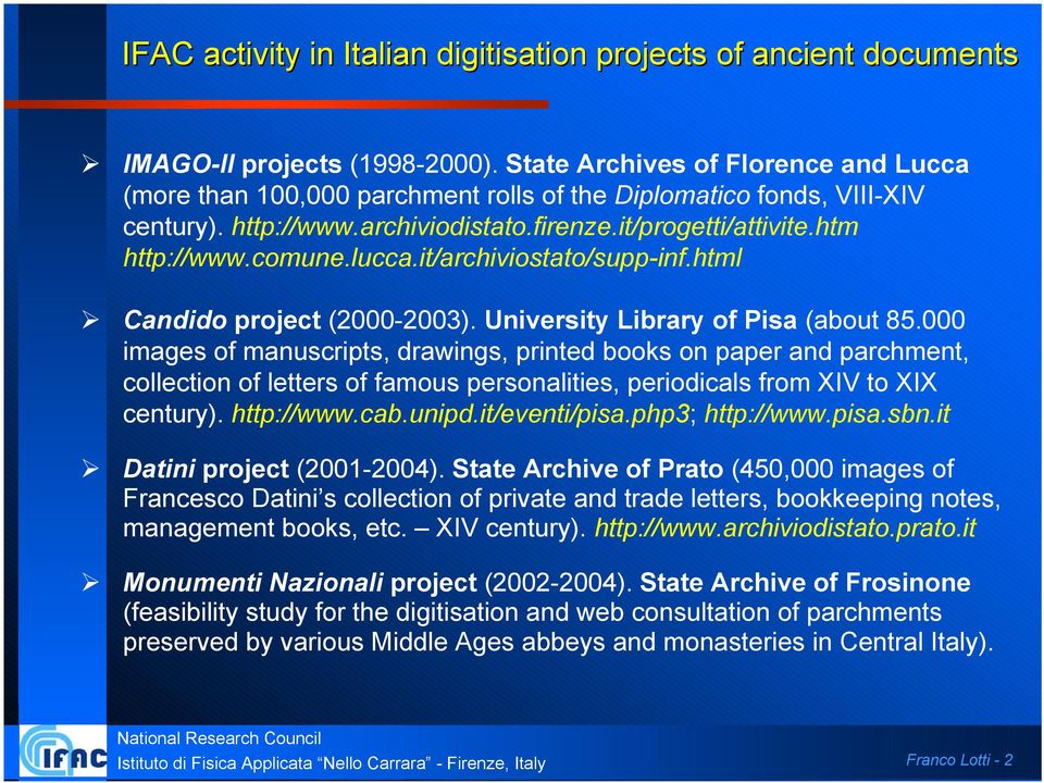 lucca.it/archiviostato/supp-inf.html Candido project (2000-2003). University Library of Pisa (about 85.