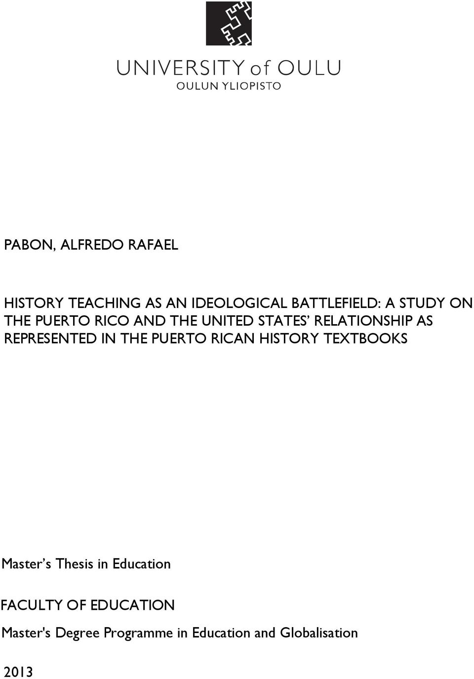 REPRESENTED IN THE PUERTO RICAN HISTORY TEXTBOOKS Master s Thesis in