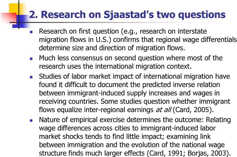 Studies of labor market impact of international migration have found it difficult to document the predicted inverse relation between immigrant-induced supply increases and wages in receiving
