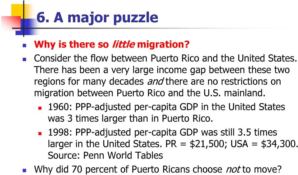 Rico and the U.S. mainland. 1960: PPP-adjusted per-capita GDP in the United States was 3 times larger than in Puerto Rico.