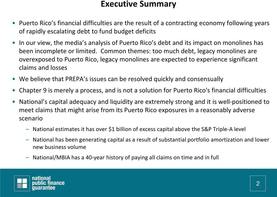 Common themes: too much debt, legacy monolines are overexposed to Puerto Rico, legacy monolines are expected to experience significant claims and losses We believe that PREPA s issues can be resolved