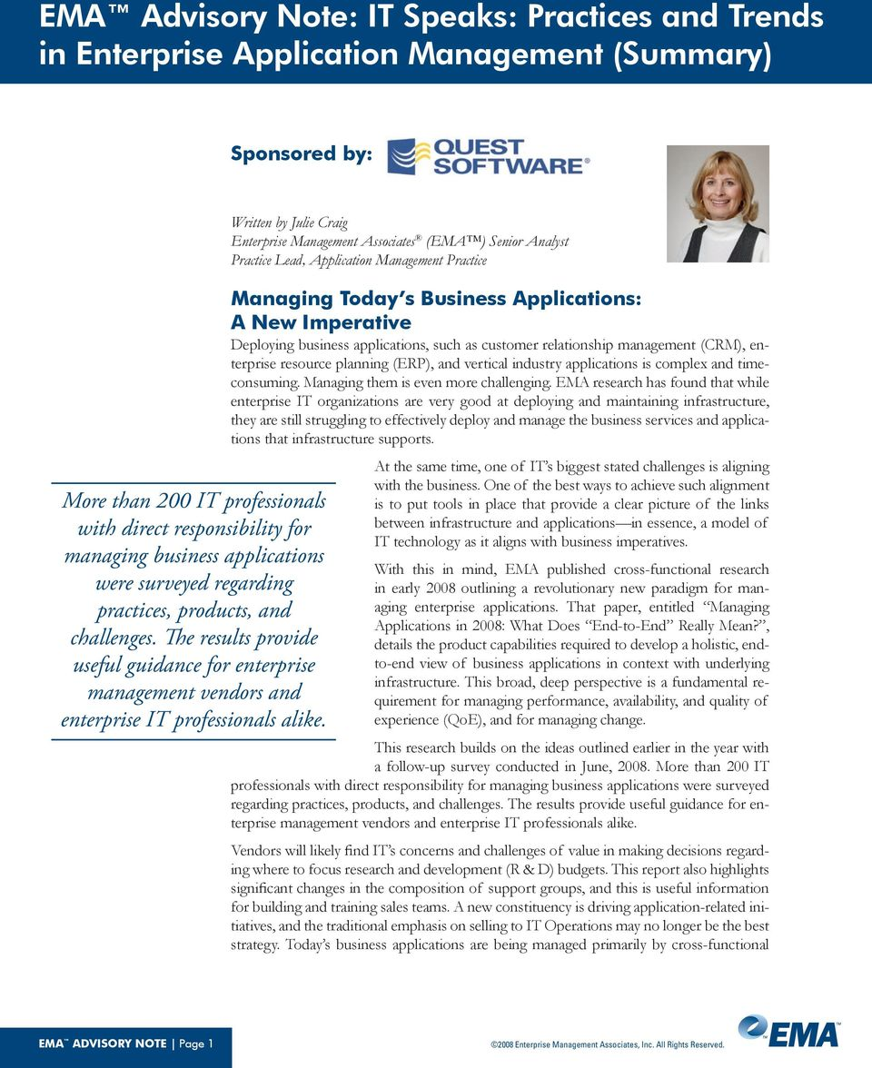 Written by Julie Craig Enterprise Management Associates (EMA ) Senior Analyst Practice Lead, Application Management Practice Managing Today s Business Applications: A New Imperative Deploying