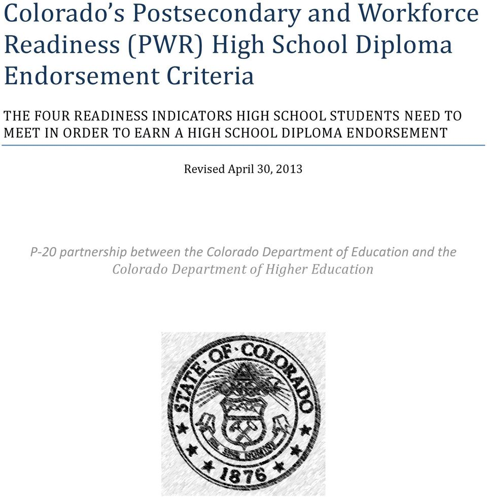 IN ORDER TO EARN A HIGH SCHOOL DIPLOMA ENDORSEMENT Revised April 30, 2013 P-20