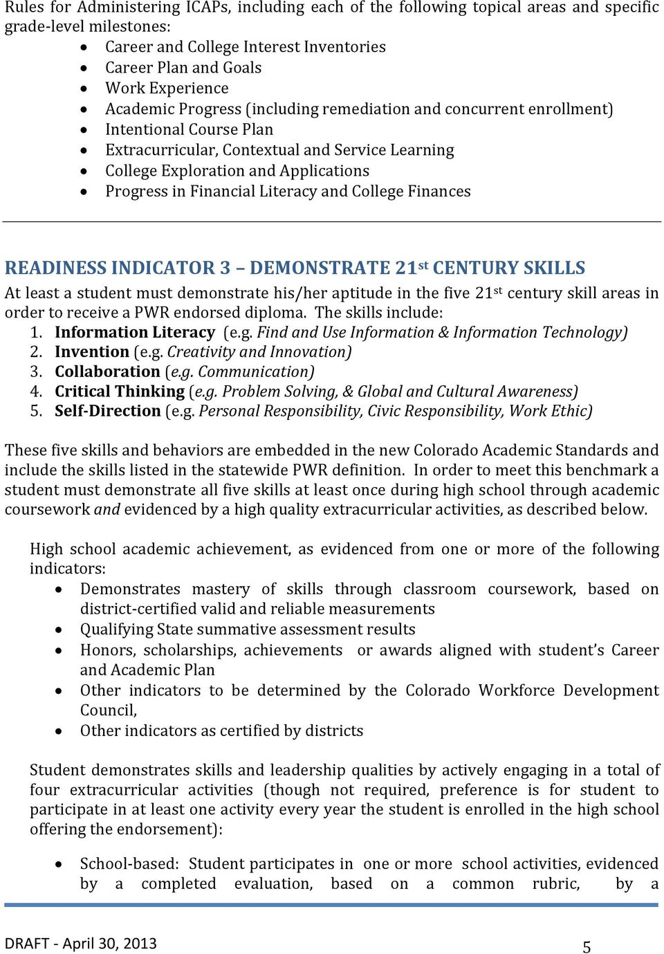 Literacy and College Finances READINESS INDICATOR 3 DEMONSTRATE 21 st CENTURY SKILLS At least a student must demonstrate his/her aptitude in the five 21 st century skill areas in order to receive a