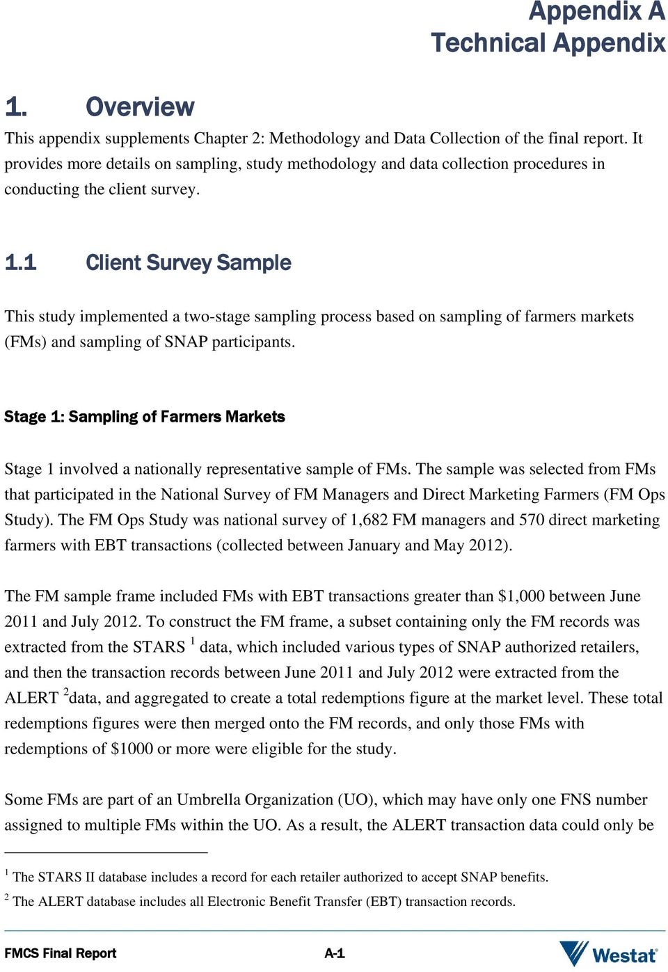 1 Client Survey Sample This study implemented a two-stage sampling process based on sampling of farmers markets (FMs) and sampling of SNAP participants.