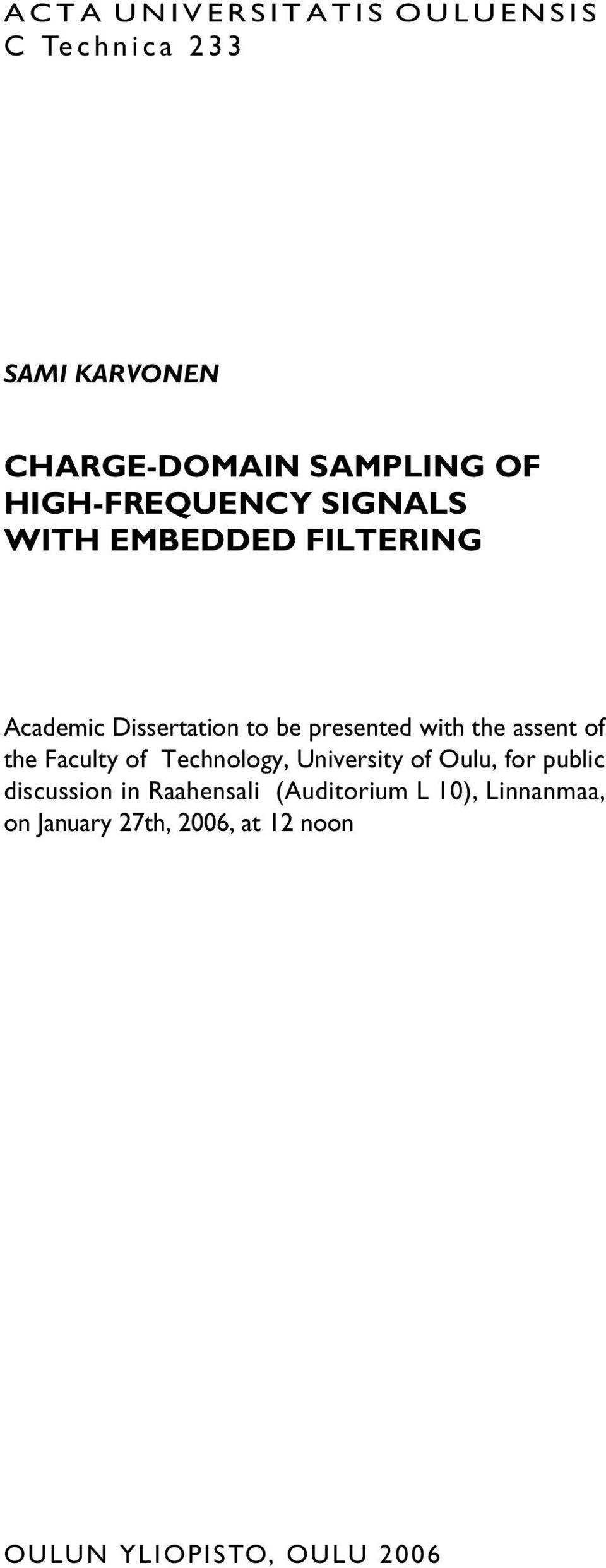 the assent of the Faculty of Technology, University of Oulu, for public discussion in