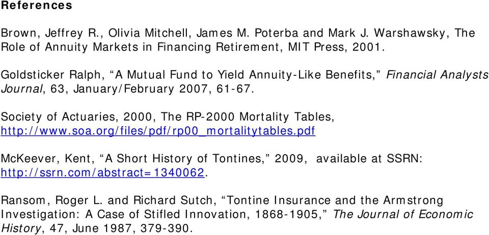Society of Actuaries, 2000, The RP-2000 Mortality Tables, http://www.soa.org/files/pdf/rp00_mortalitytables.