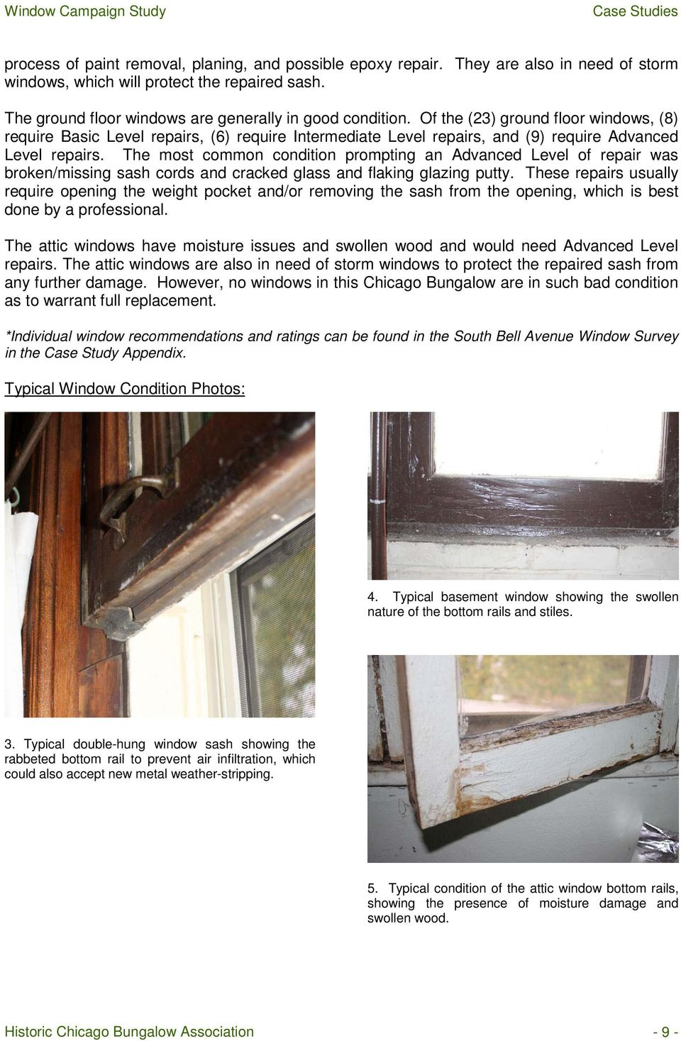 The most common condition prompting an Advanced Level of repair was broken/missing sash cords and cracked glass and flaking glazing putty.