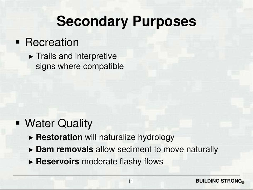 Restoration will naturalize hydrology Dam removals