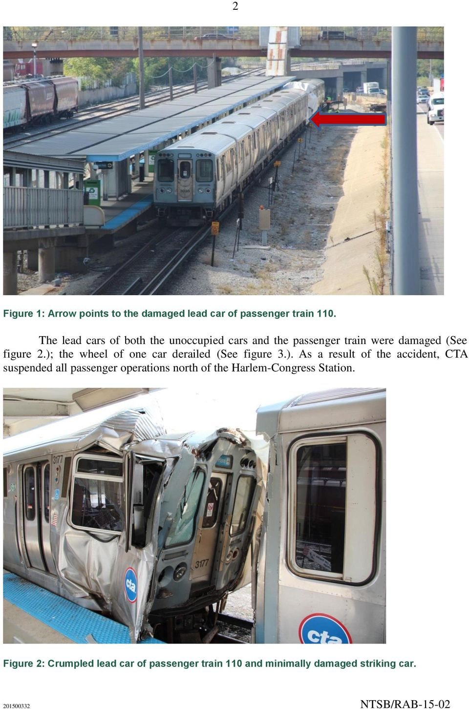 ); the wheel of one car derailed (See figure 3.). As a result of the accident, CTA suspended all