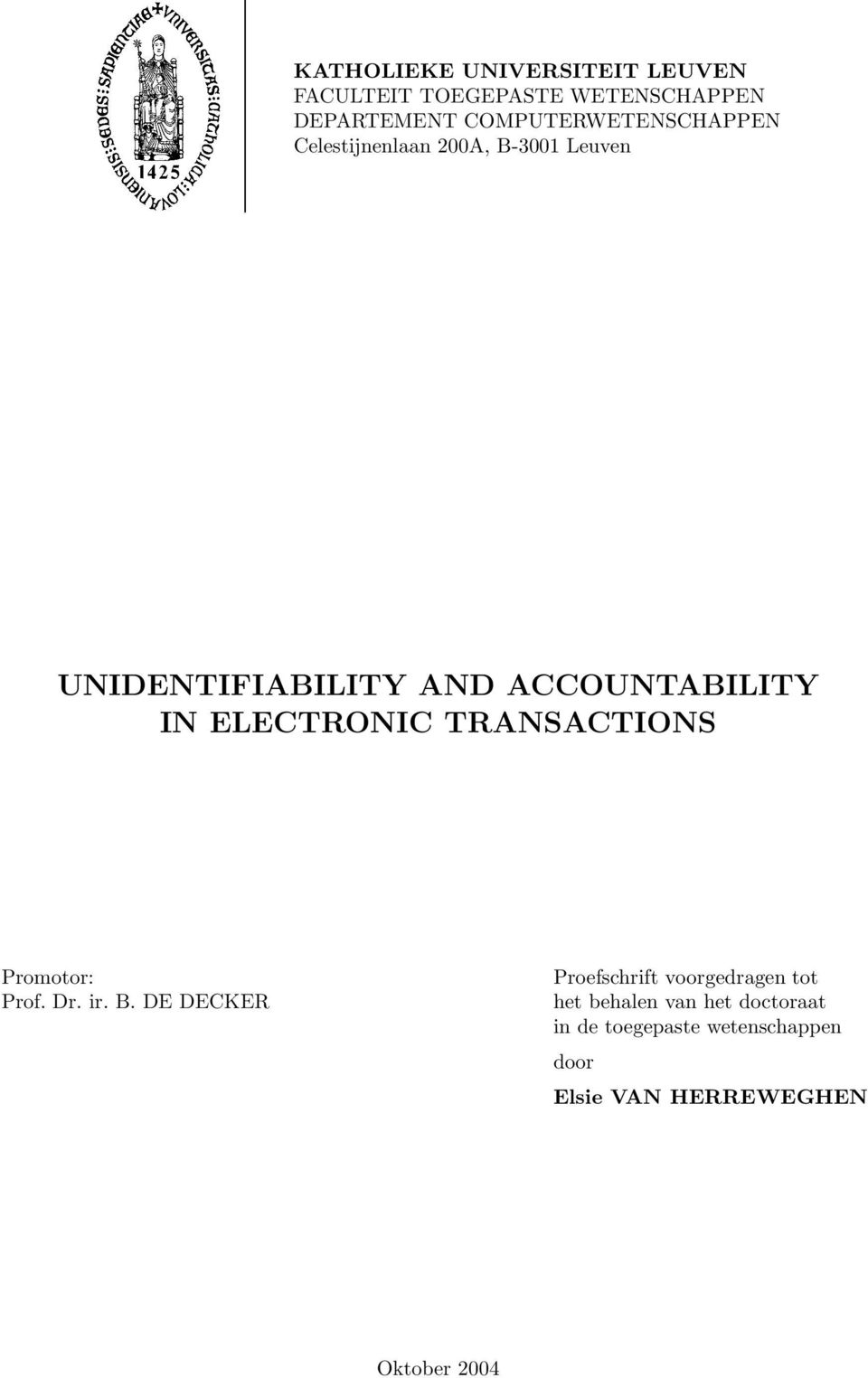 ACCOUNTABILITY IN ELECTRONIC TRANSACTIONS Promotor: Prof. Dr. ir. B.