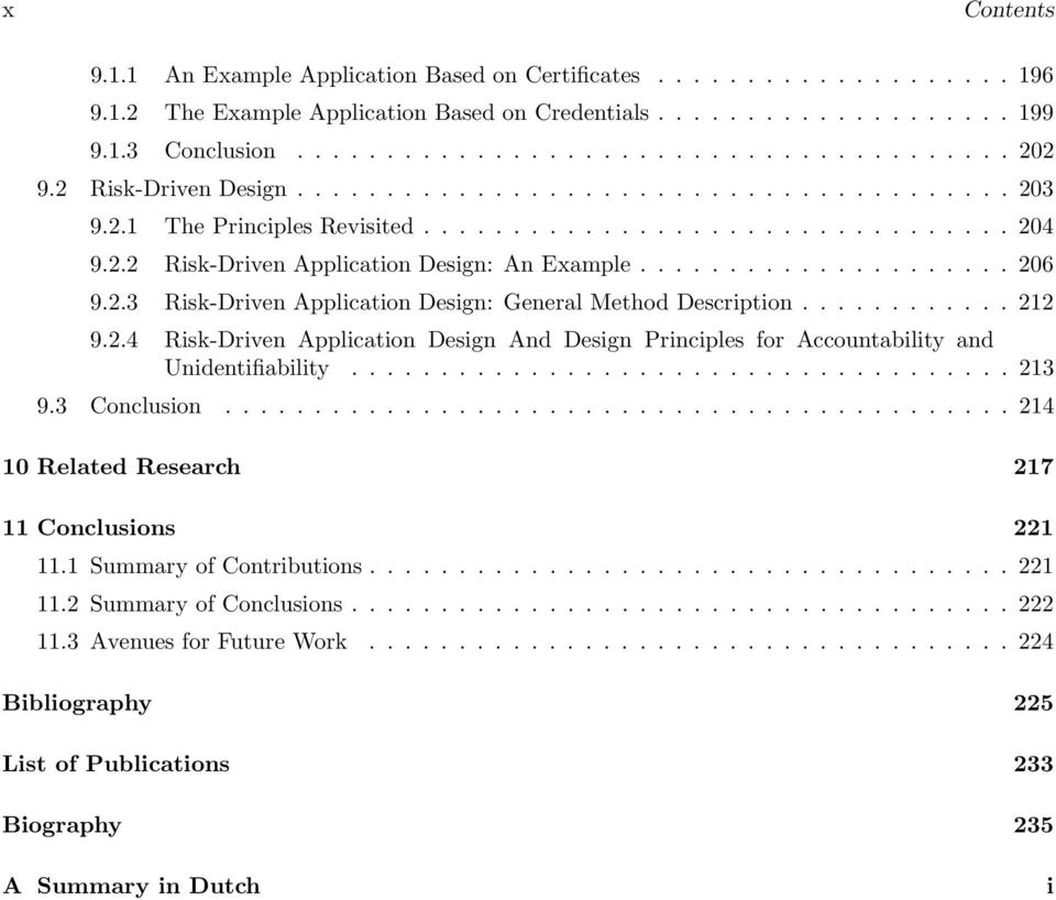 2.3 Risk-Driven Application Design: General Method Description............ 212 9.2.4 Risk-Driven Application Design And Design Principles for Accountability and Unidentifiability..................................... 213 9.