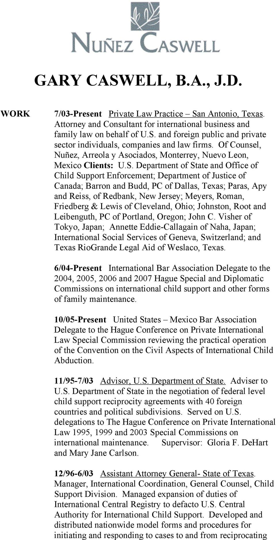 Department of State and Office of Child Support Enforcement; Department of Justice of Canada; Barron and Budd, PC of Dallas, Texas; Paras, Apy and Reiss, of Redbank, New Jersey; Meyers, Roman,