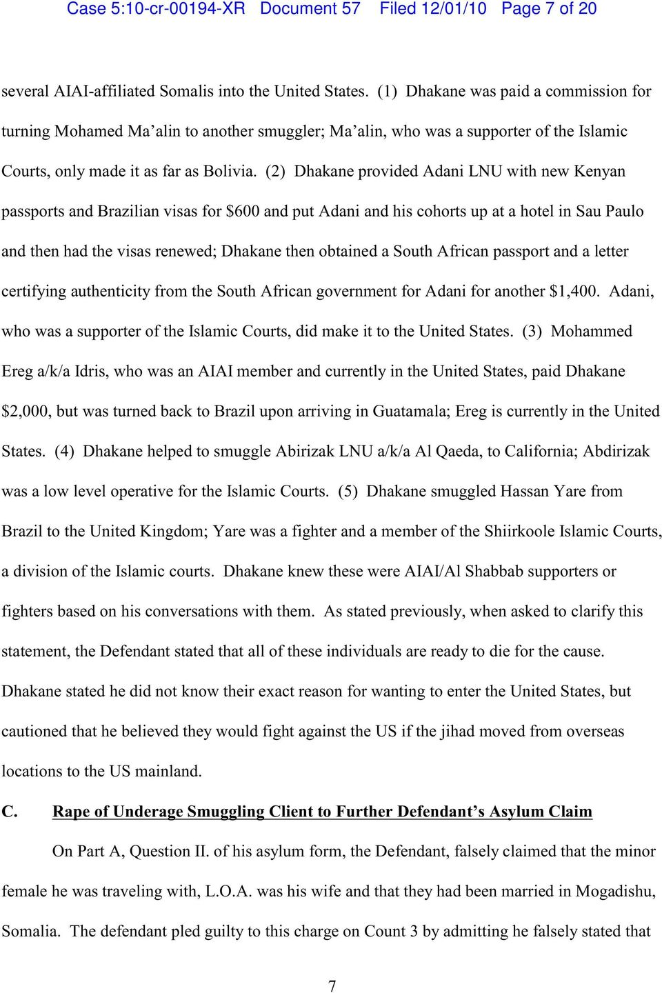 (2) Dhakane provided Adani LNU with new Kenyan passports and Brazilian visas for $600 and put Adani and his cohorts up at a hotel in Sau Paulo and then had the visas renewed; Dhakane then obtained a