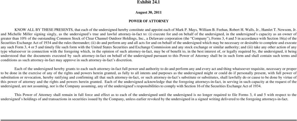 and Michelle Miller signing singly, as the undersigned s true and lawful attorney-in-fact to: (i) execute for and on behalf of the undersigned, in the undersigned s capacity as an owner of greater