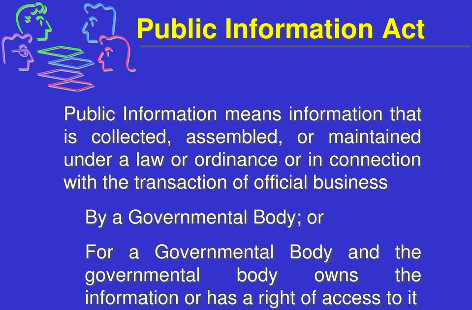 transaction of official business By a Governmental Body; or For a Governmental