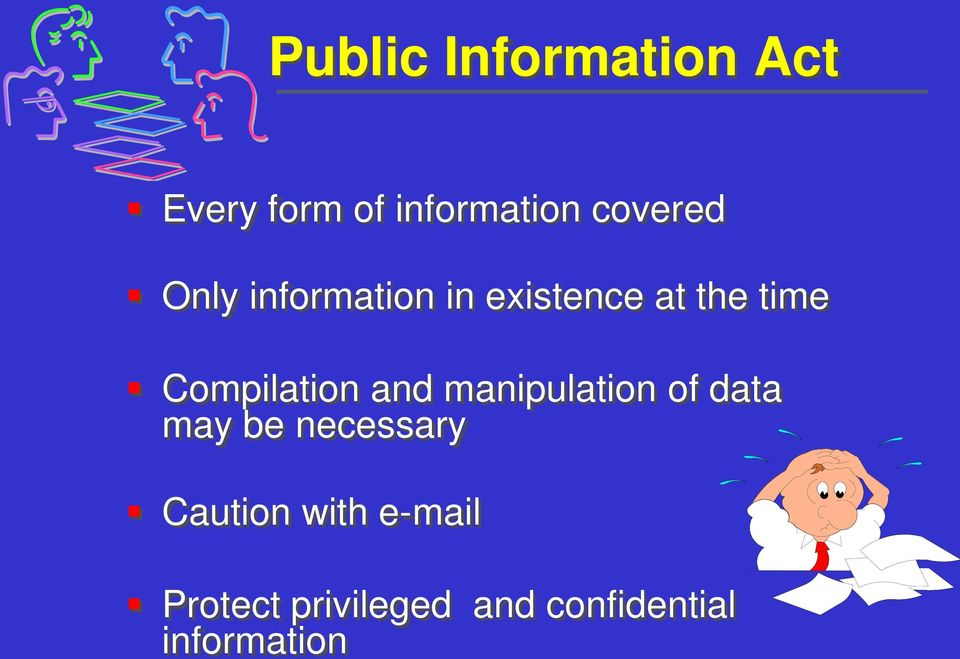 Compilation and manipulation of data may be necessary