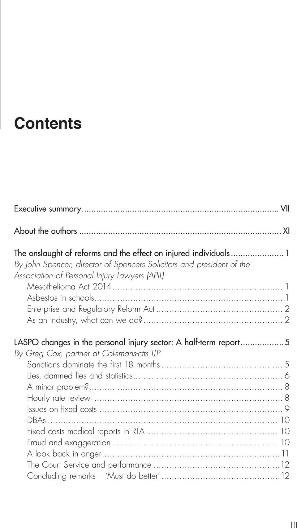 .. 1 Enterprise and Regulatory Reform Act... 2 As an industry, what can we do?... 2 LASPO changes in the personal injury sector: A half-term report.