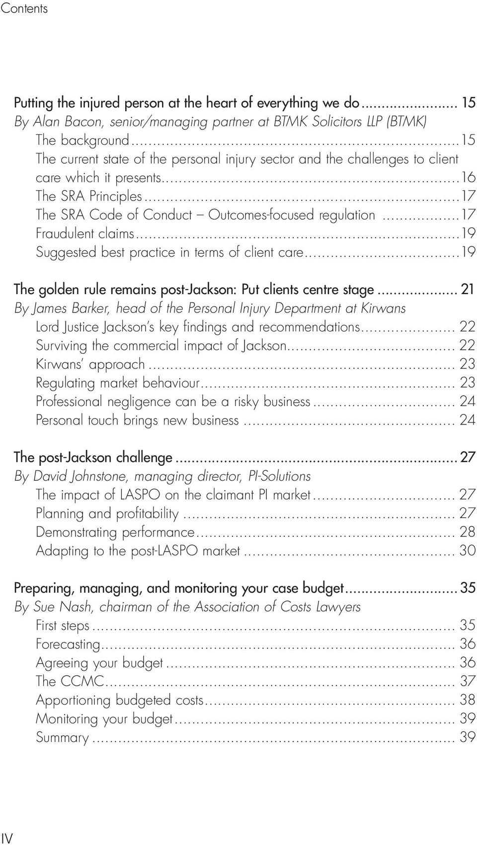 ..17 Fraudulent claims...19 Suggested best practice in terms of client care...19 The golden rule remains post-jackson: Put clients centre stage.