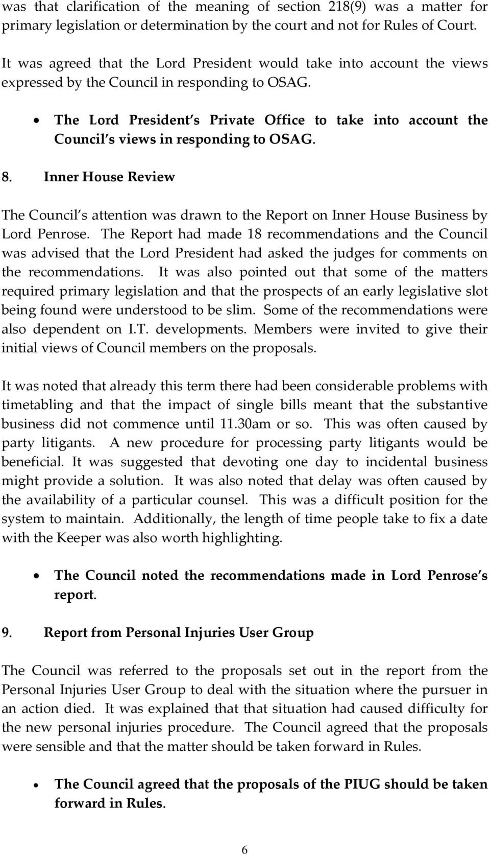 The Lord President s Private Office to take into account the Council s views in responding to OSAG. 8.