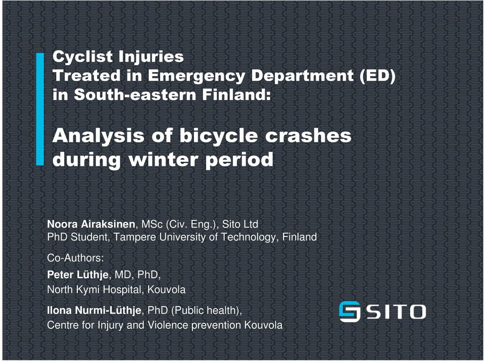 ), Sito Ltd PhD Student, Tampere University of Technology, Finland Co-Authors: Peter Lüthje,