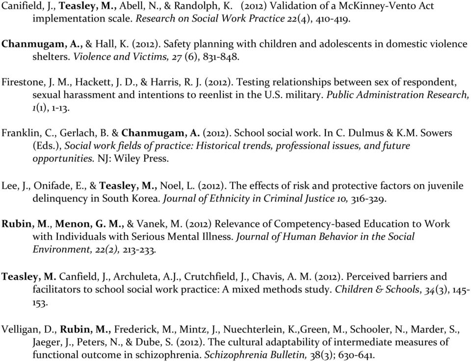 S. military. Public Administration Research, 1(1), 1-13. Franklin, C., Gerlach, B. & Chanmugam, A. (2012). School social work. In C. Dulmus & K.M. Sowers (Eds.