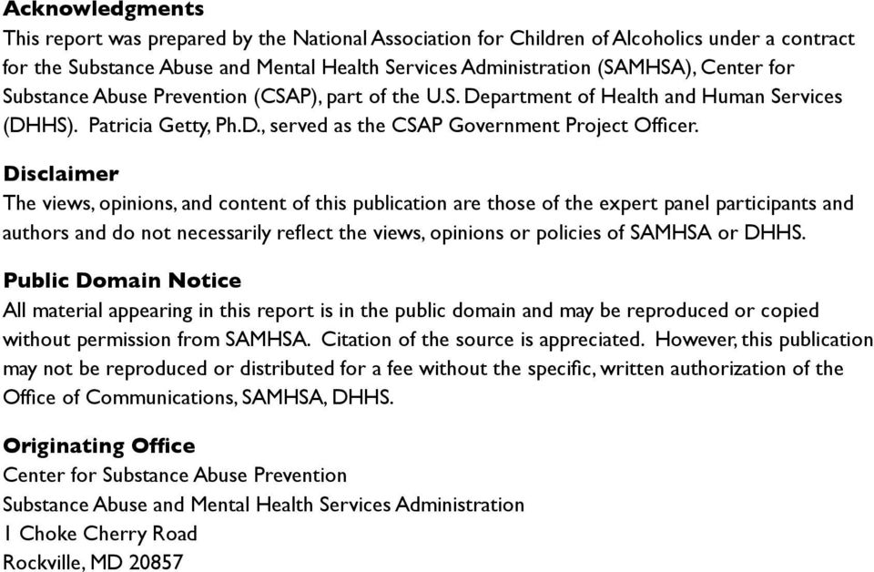 Disclaimer The views, opinions, and content of this publication are those of the expert panel participants and authors and do not necessarily reflect the views, opinions or policies of SAMHSA or DHHS.