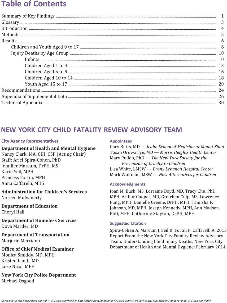 .. 30 NEW YORK CITY CHILD FATALITY REVIEW ADVISORY TEAM City Agency Representatives Department of Health and Mental Hygiene Nancy Clark, MA, CIH, CSP (Acting Chair) Staff: Ariel Spira-Cohen, PhD