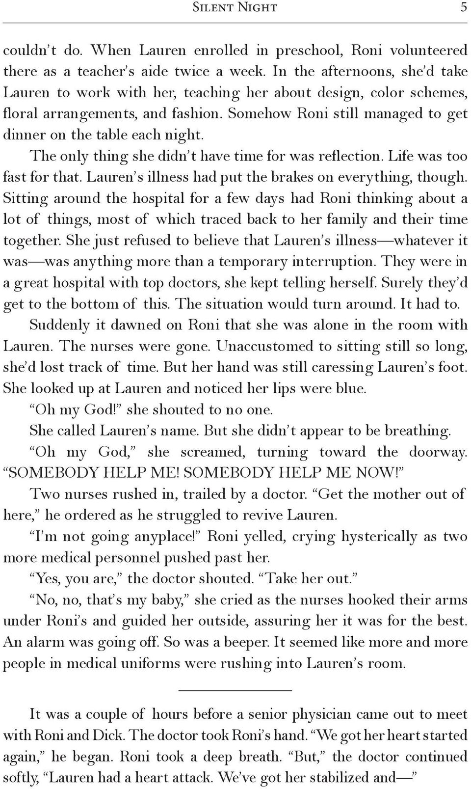 The only thing she didn t have time for was reflection. Life was too fast for that. Lauren s illness had put the brakes on everything, though.