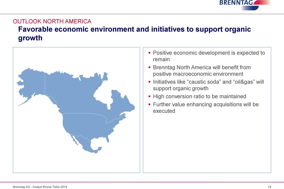 positive macroeconomic environment Initiatives like caustic soda and oil&gas will support