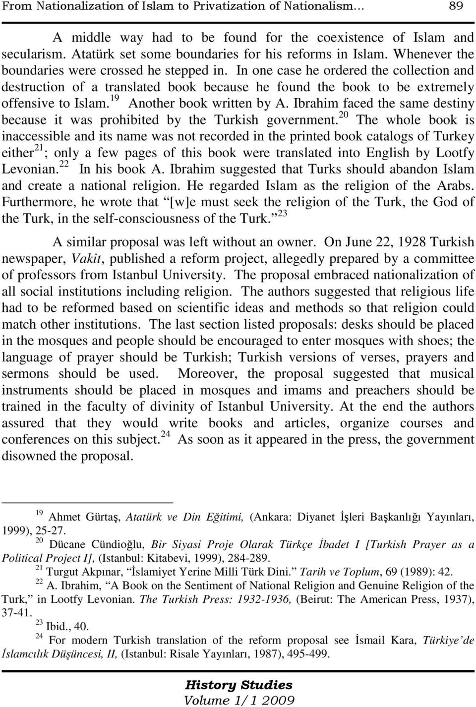 19 Another book written by A. Ibrahim faced the same destiny because it was prohibited by the Turkish government.