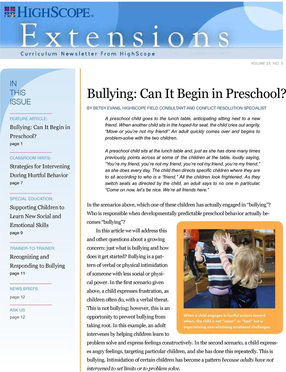 Recognizing and Responding to Bullying page 11 NEWS BRIEFS page 12 ASK US page 12 Bullying: Can It Begin in Preschool?