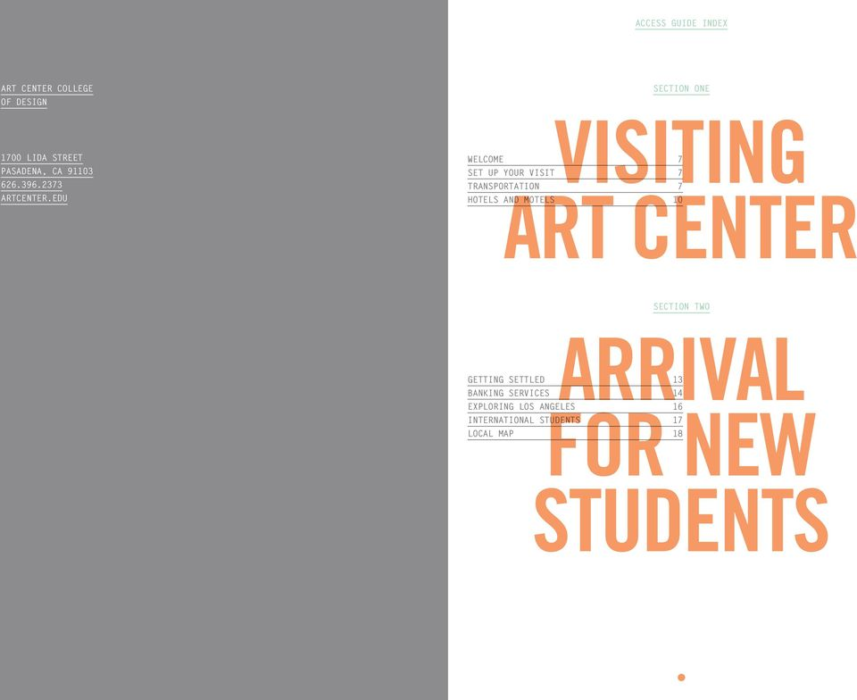 EDU SECTION ONE VISITING WELCOME 7 SET UP YOUR VISIT 7 TRANSPORTATION 7 ART CENTER