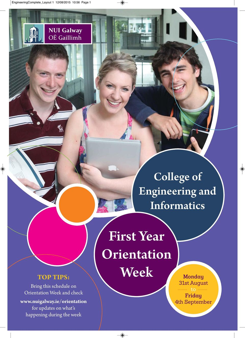 schedule on Orientation Week and check www.nuigalway.