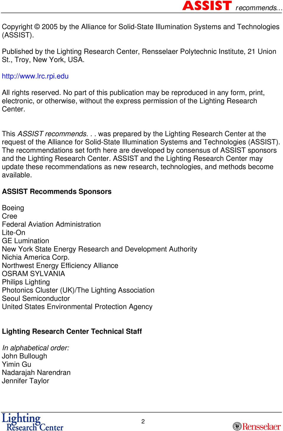 No part of this publication may be reproduced in any form, print, electronic, or otherwise, without the express permission of the Lighting Research Center. This ASSIST recommends.