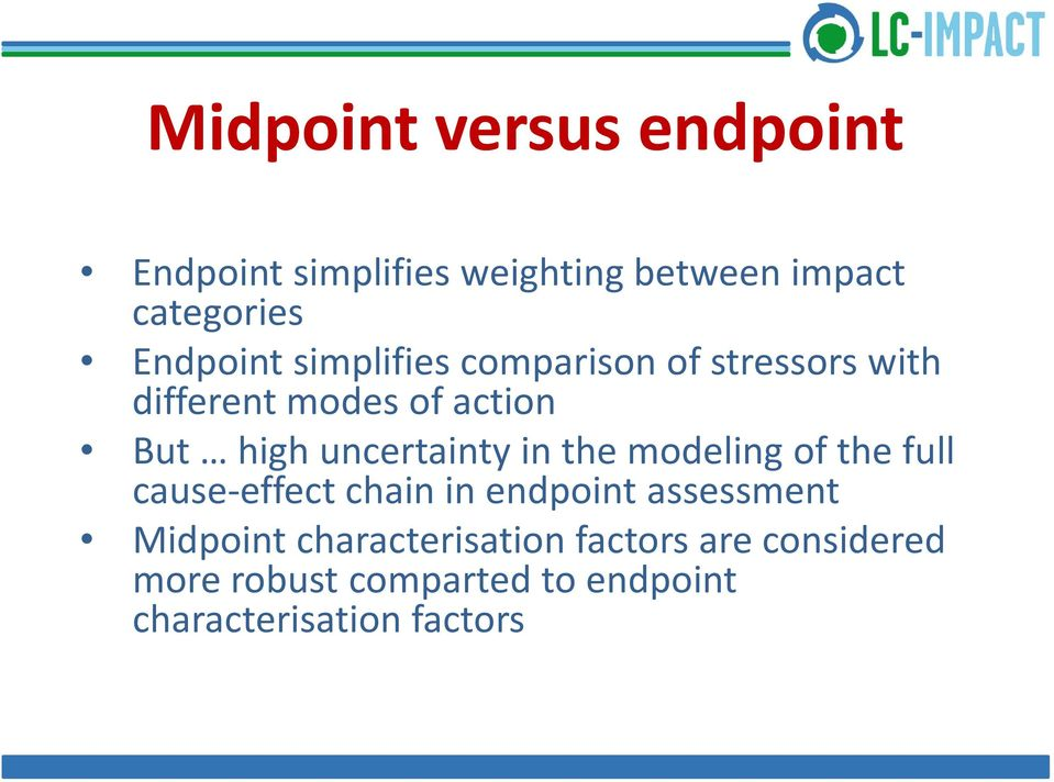 uncertainty in the modeling of the full cause-effect chain in endpoint assessment