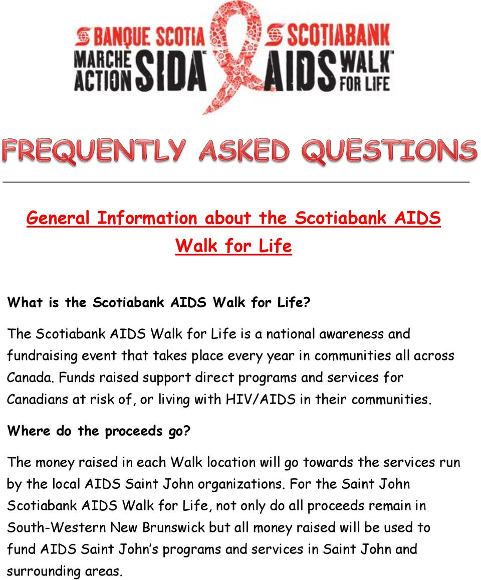 Funds raised support direct programs and services for Canadians at risk of, or living with HIV/AIDS in their communities. Where do the proceeds go?