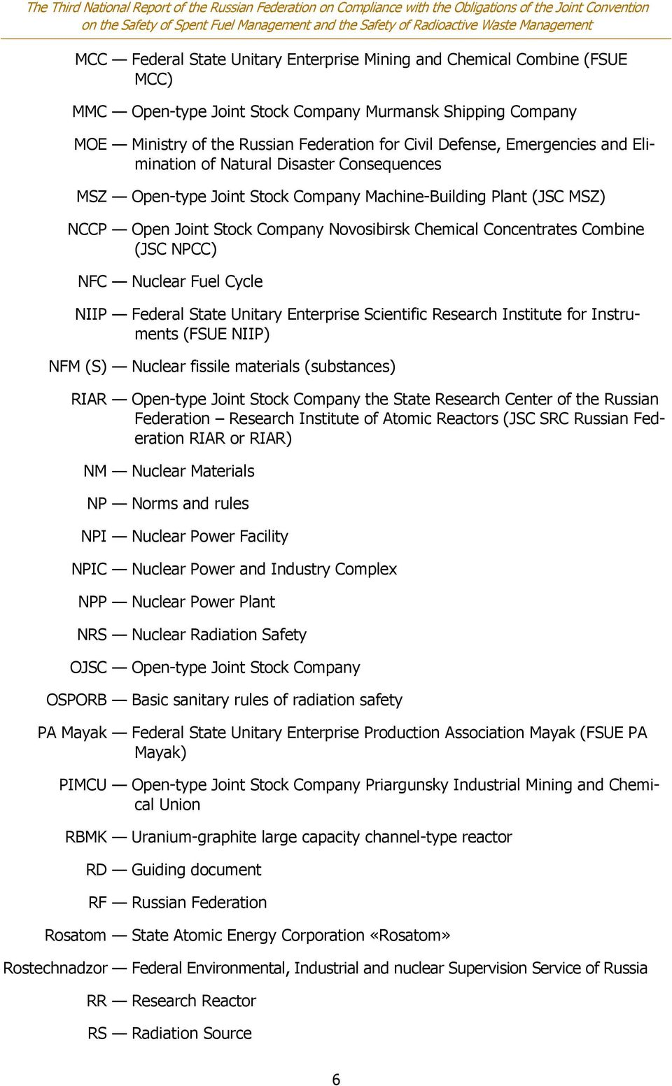 (JSC NPCC) NFC Nuclear Fuel Cycle NIIP Federal State Unitary Enterprise Scientific Research Institute for Instruments (FSUE NIIP) NFM (S) Nuclear fissile materials (substances) RIAR Open-type Joint