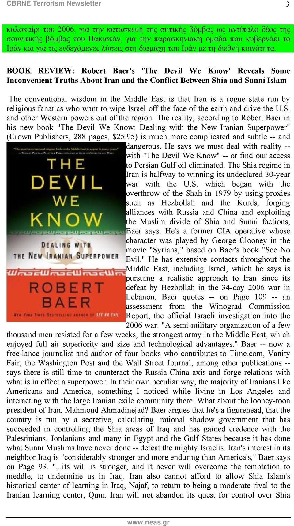 BOOK REVIEW: Robert Baer's 'The Devil We Know' Reveals Some Inconvenient Truths About Iran and the Conflict Between Shia and Sunni Islam The conventional wisdom in the Middle East is that Iran is a