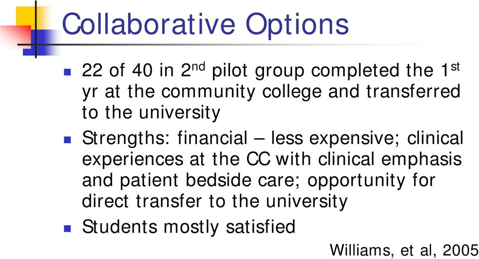 expensive; clinical experiences at the CC with clinical emphasis and patient bedside