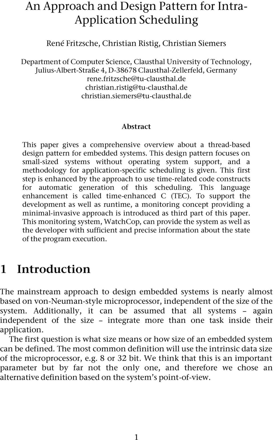 de Abstract This paper gives a comprehensive overview about a thread-based design pattern for embedded systems.