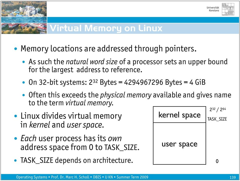 On 32-bit systems: 2 32 Bytes = 4294967296 Bytes = 4 GiB Often this exceeds the physical memory available and gives name to the term